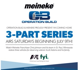 Meineke To Appear on A&E's Operation Build July 9th